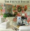 The French Touch:Decoration and Design in the Private Homes of France / Французский штрих